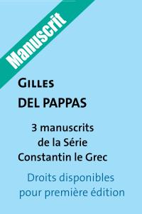 Manuscrits INEDITS /  Trois romans de la série Constantin