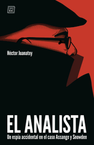 The Analyst. An accidental spy in the Assange and Snowden cases