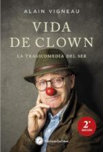 La vie de clown. Tragicomédie de l'être.